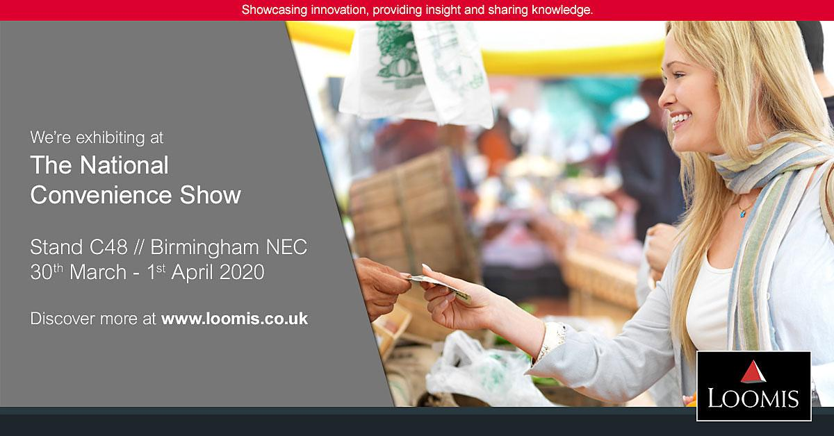 Loomis at The National Convenience Show 30th March - 1st April 2020